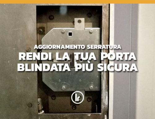 Aggiornamento serratura: rendi la tua porta blindata più sicura